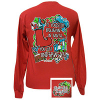 Girlie Girl Originals Stop Believing Christmas Xmas Underwear Long Sleeve Bright T Shirt