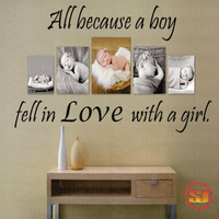 "Love Quote Decal All Because A Boy Fell In Love With A Girl - Bedroom - Livingroom - Photo Wall -Nursery 22""H x 36""W"