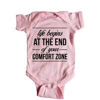 Life Begins At The End Of Your Comfort Zone Baby Onesuit