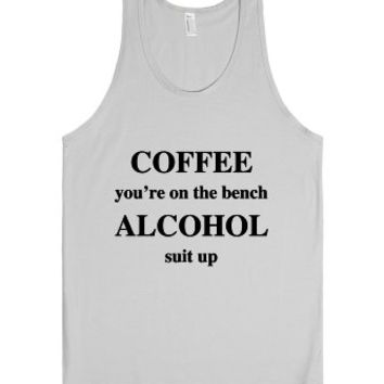 Coffee You're On The Bench Alcohol Suit Up-Unisex Silver Tank
