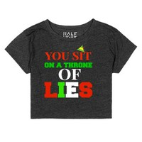 You Sit On A Throne Of Lies Christmas Crop Top T Shirt-T-Shirt