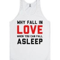 Why Fall in Love When You-Unisex White Tank