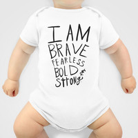 I am brave fearless bold and strong Baby Clothes by Allyson Johnson
