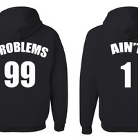 99 Problems Ain't 1 Hoodie Couple Matching Sweatshirt
