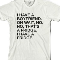Boyfriend Or Fridge-Unisex White T-Shirt