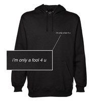 Only A Fool 4 U Pullover