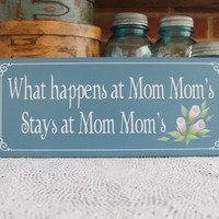 What happens at Mom Mom's Grandmother Wood Sign Hand painted roses Mother's Day