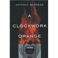 A Clockwork Orange (text only) by A. Burgess