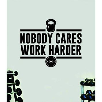 Nobody Cares Work Harder V14 Quote Wall Decal Sticker Vinyl Art Decor Bedroom Room Boy Girl Inspirational Motivational Gym Fitness Health Exercise Lift Beast Workout