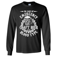 In Case Of Emergency Craft Beer Is My Blood Type - Long Sleeve T-Shirt