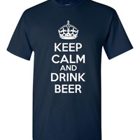 Keep Calm And Drink BEER Funny Graphic Printed T Shirt Great Gift idea Beer Lovers Unite Keep Calm Sizes Unisex Ladies Mens