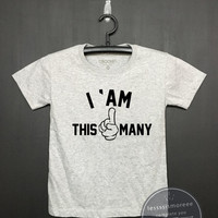 I am this many kids first Birthday Shirt - Kids Birthday - Girl's birthday, Boy's birthday, Birthday tee - Funny Birthday, Flock printing