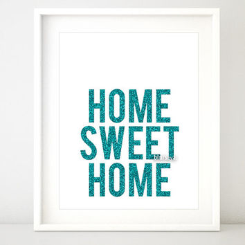 "Glitter quote printable decor "" Home sweet home "" Quote print wall art, teal glitter decor, home quote print, pdf -pp80 Instant download"