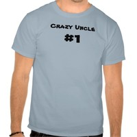 Crazy Uncle Funny T-Shirt