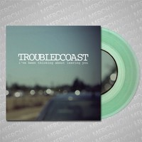 Troubled Coast - I've Been Thinking About Leaving You Coke Bottle Green 7 Inch : MerchNOW