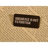 Obedience Is Not Patriotism Pin