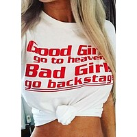 T Shirt - Good Girls Go To Heaven - Bad Girls Go Backstage - White Top Red Print Sizes XS Small Medium Or Large