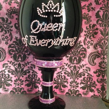 Bling Rhinestone Queen Of Everything Wine Glass