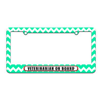 Veterinarian On Board - License Plate Tag Frame - Teal Chevrons Design