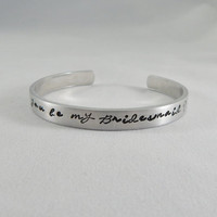 Will you be my Bridesmaid? Hand Stamped Bracelet - Bridesmaid Gift - Wedding Party Jewelry - Maid of Honor - Matron of Honor - kg8076