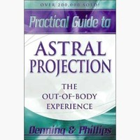 Practical Guide To Astral Projection