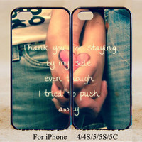 Thank you for staying by my side even though I tried to push away ,iPhone 5s / 5c/ 5/4/4S Cases,,Samsung Galaxy S3/S4/S5,Couple Love Case