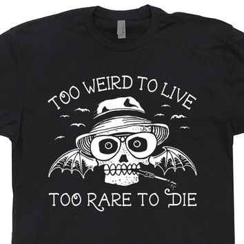 Hunter S Thompson T Shirt Fear and Loathing in Las Vegas T Shirt Too Weird To Live