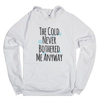 The Cold Never Bothered Me Anyway Hoodie (idb502035)-White Hoodie