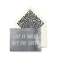 Life Is Short. Buy The Shoes Greeting Card, Single Blank Card or Boxed Set