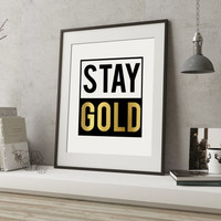 Gold Print Stay Gold Typography Wall Artwork in Instant Download Bedroom Art Inspirational Home Office Decor Art Digital Printable Modern
