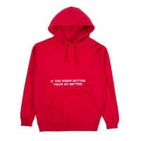 """IF YOU KNEW BETTER, YOU'D DO BETTER HOODIE"""" (RED)"""