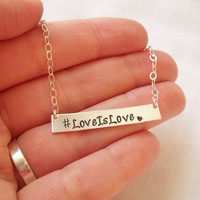 Love Is Love Bar Necklace ~ Sterling Silver, Hand Stamped, Hashtag, LGBTQ, Equality, #LoveIsLove