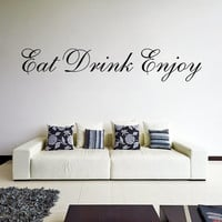 Vinyl Wall Decal Quote Eat Drink Enjoy / Inspirational Text Sayings Decor Sticker / Kitchen, Eating Room Decals + Free Random Decal Gift!