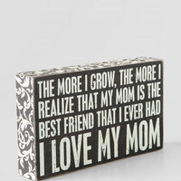 I Love My Mom Box Sign