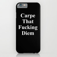 Carpe That Fucking Diem iphone case