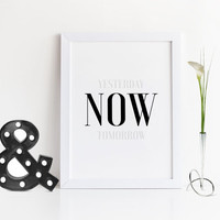 MOTIVATIONAL POSTER,Start Now,Yesterday Tomorrow Now,Just Do It,Now Poster,Inspirational Quote,Wall Art,Typography Print,Motivational Quote