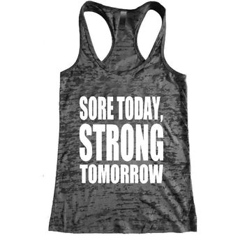 Sore Today Strong Tomorrow Burnout Racerback Tank - Workout tank Women's Exercise Motivation for the Gym