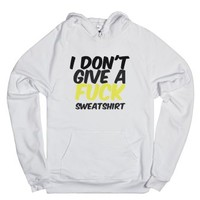 I don't give a fuck sweatshirt-Unisex White Hoodie