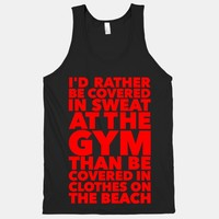 I'd Rather Be Covered In Sweat At The Gym Than Covered In Clothes On The Beach