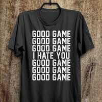 Game Night T Shirt, Good Game I Hate You T Shirt, Sports Tops Tees