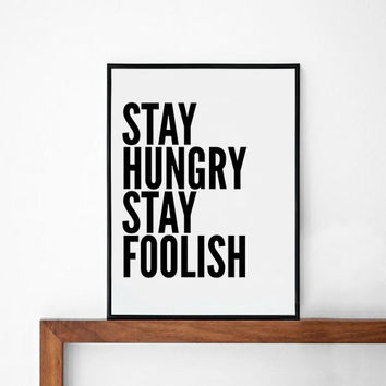 stay hungry stay foolish, quote poster print, Typography Posters, Home wall decor, Motto, graphic design, jobs