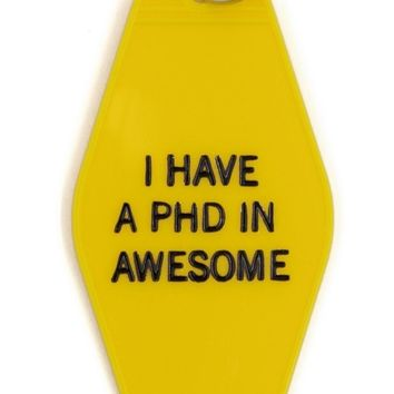 I Have a PhD in Awesome Yellow Motel Style Keychain