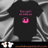 You cant sit with us Baby Clothes, Mean Girls baby Clothing, Pink Bodysuit, Baby Gift, you cant sith with us Baby Clothing
