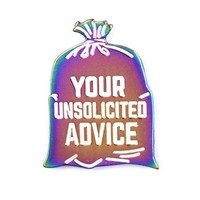 Your Unsolicited Advice Pin