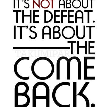 It's Not About The Defeat. It's About The Comeback, Inspirational Quote Art Print, Motivational Wall Decor, Inspiring Room Decor, Wall Art