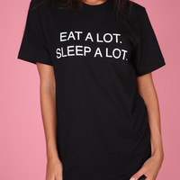 EAT A LOT. SLEEP A LOT. Black Graphic Unisex Tee