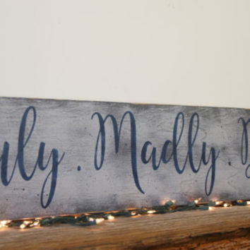 Truly Madly Deeply Wood Sign Savage Garden Wedding Sign Anniversary Sign Distressed Wood Wall Decor Handmade Handpainted Sign