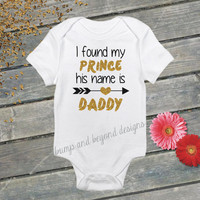 Father's Day Shirt I Found My Prince His Name Is Daddy Shirt Newborn Kids Shirt For Father's Day Daddy New Dad Shirt 043
