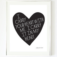 I Carry Your Heart Art Print - E. E. CUMMINGS quote - Wall Art - Heart - Valentine - Sweetheart