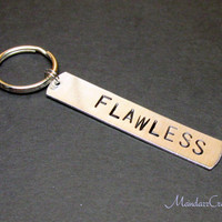 Flawless, Hand Stamped Metal Keychain